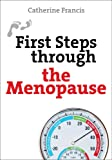 First Steps Through the Menopause (First Steps series)