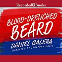 Blood-Drenched Beard Audiobook by Daniel Galera Narrated by Jonathan Davis