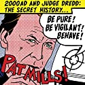 Be Pure! Be Vigilant! Behave!: 2000AD and Judge Dredd: The Secret History Audiobook by Pat Mills Narrated by Pat Mills