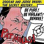 Be Pure! Be Vigilant! Behave!: 2000AD and Judge Dredd: The Secret History | Pat Mills