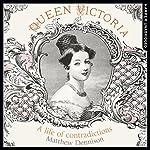 Queen Victoria: A Life of Contradictions | Matthew Dennison