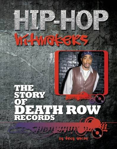 The Story of Death Row Records (Hip-Hop Hitmakers) by Brand: Mason Crest