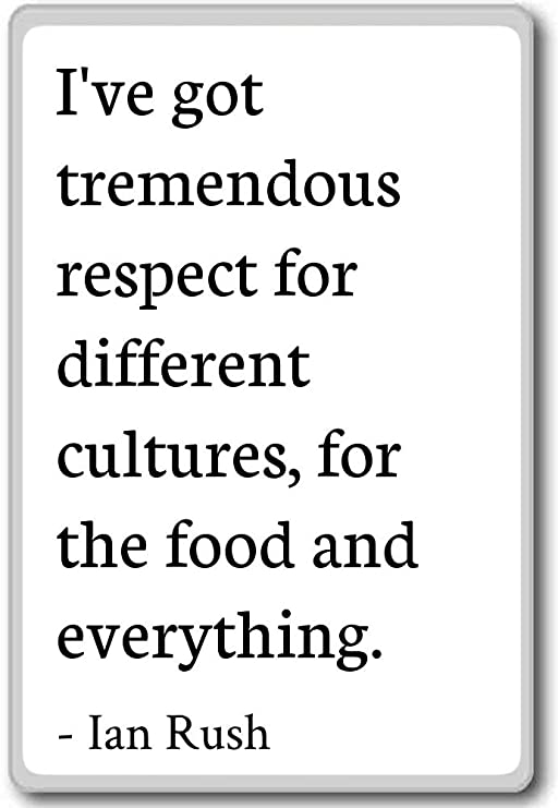 Tengo enorme respeto de diferentes culturas... - Ian Rush citas ...