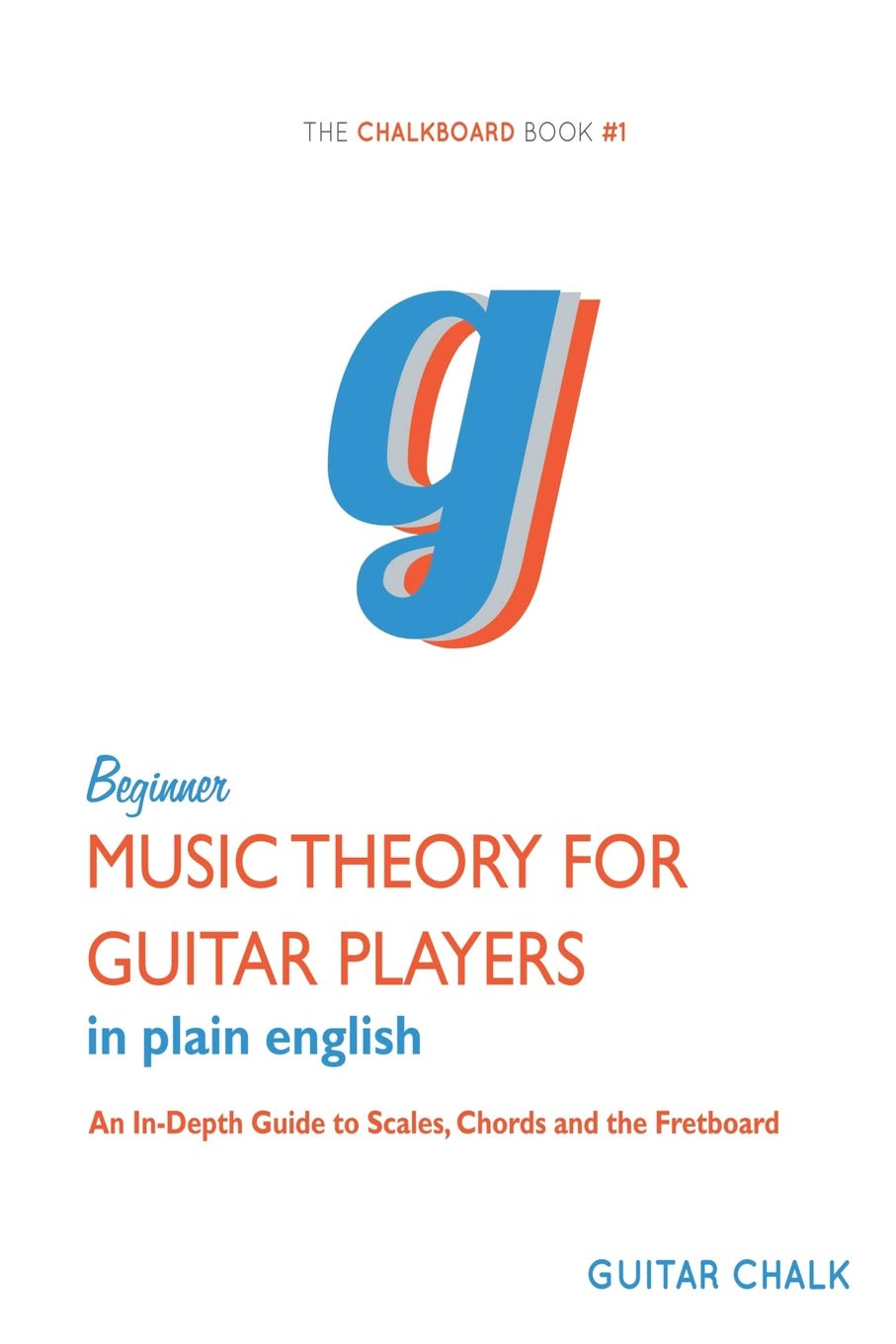 Beginner Music Theory For Guitar Players An In Depth Guide To