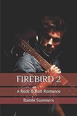 FIREBIRD 2: A Rock & Roll Romance Paperback