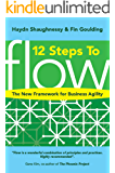 12 Steps to Flow: The New Framework for Business Agility