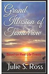 Grand Illusion of Tomorrow: Based on Real Life Events Paperback