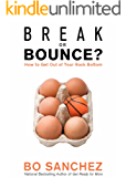 Break or Bounce: How to Get Out of Your Rock Bottom