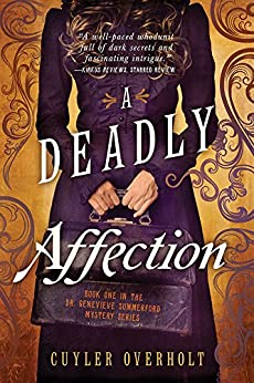 A Deadly Affection (Dr. Genevieve Summerford Mystery Book 0) by [Overholt, Cuyler]