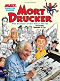 MAD's Greatest Artists: Mort Drucker: Five Decades of His Finest Works