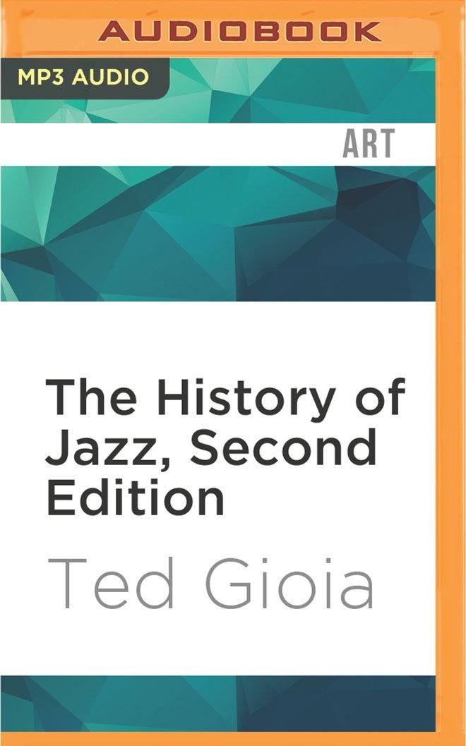 The history of jazz second edition ted gioia bob souer the history of jazz second edition ted gioia bob souer 9781522666905 amazon books fandeluxe Images