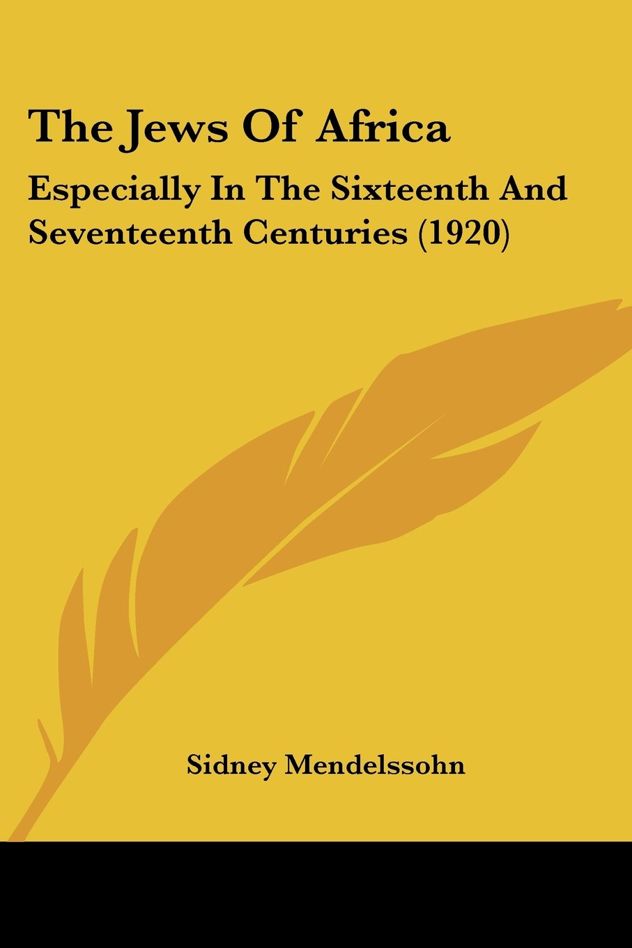 The Jews Of Africa: Especially In The Sixteenth And Seventeenth Centuries (1920) PDF