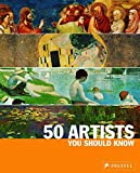 50 Artists You Should Know: From Giotto to Warhol (50 You Should Know)