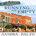 Running on Empty: Main Street Mystery, Book 1 Audiobook by Sandra Balzo Narrated by Amy DeLuca