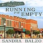 Running on Empty: Main Street Mystery, Book 1   Sandra Balzo