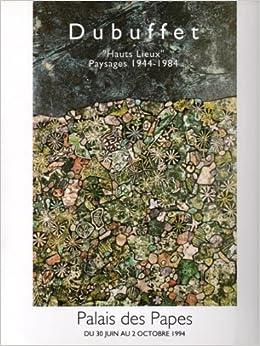 dubuffet hauts lieux paysages 1944 1984 palais des papes du 30 juin au 2 octobre 1994 french edition