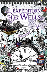 La Malédiction Grimm, tome 2 : L'Expédition H.G. Wells par Polly Shulman