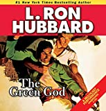 Green God, The (Stories from the Golden Age) (Military & War Short Stories Collection)