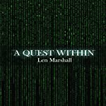 A Quest Within | Len Marshall