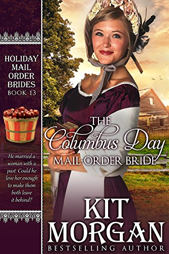 The Columbus Day Mail-Order Bride (Holiday Mail Order Brides Book -