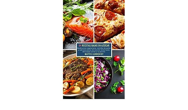 Amazon.com: 84 Recetas Bajas en Azúcar: Desde pizza vegetariana, comidas de paleo y sabrosos platos de cocción lenta hasta deliciosas carnes a la parilla ...