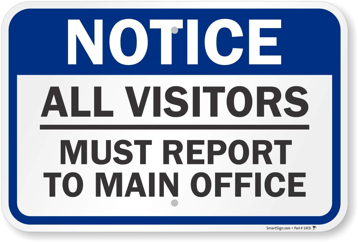 """SmartSign""""Notice - All Visitors Must Report To Main Office"""" Sign 
