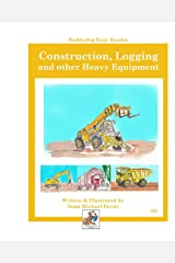 Construction, Logging, and other Heavy Equipment: Buddydog Easy Reader Series 201 Paperback
