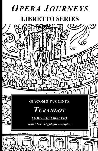 Giacomo Puccini's TURANDOT Complete Libretto: Opera Journeys Libretto Series