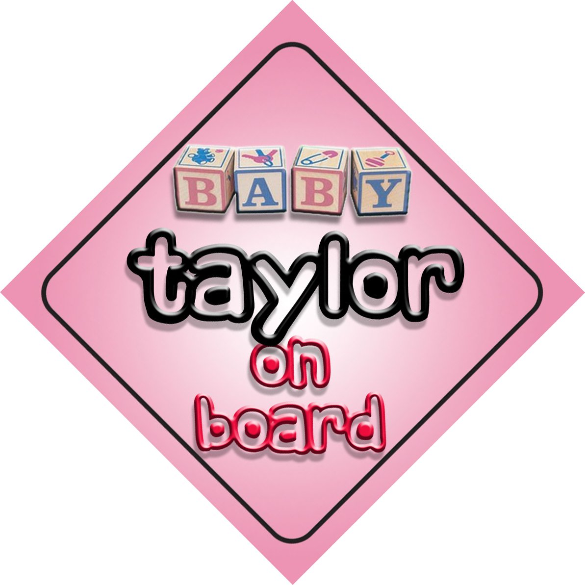 Baby Girl Taylor on board novelty car sign gift/present for new child/newborn baby