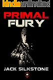 PRIMAL Fury (A PRIMAL Action Thriller Book 4) (The PRIMAL Series)