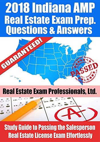 2018 Indiana VUE Real Estate Exam Prep Questions and Answers: Study Guide to Passing the Salesperson Real Estate License Exam Effortlessly