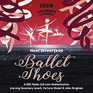 Ballet Shoes (BBC Children's Classics) Performance