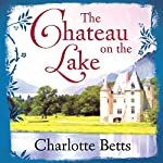 The Chateau on the Lake | Charlotte Betts