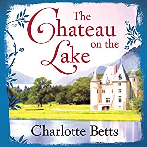 The Chateau on the Lake Audiobook