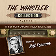 The Whistler, Collection 1 Radio/TV Program by  Black Eye Entertainment Narrated by  full cast