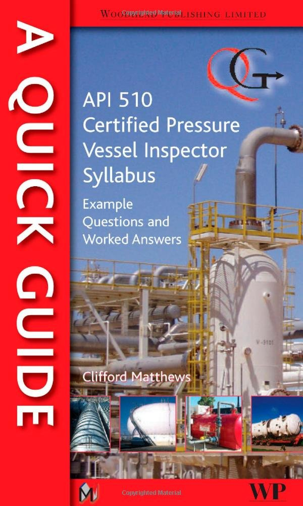 A Quick Guide To Api 510 Certified Pressure Vessel Inspector