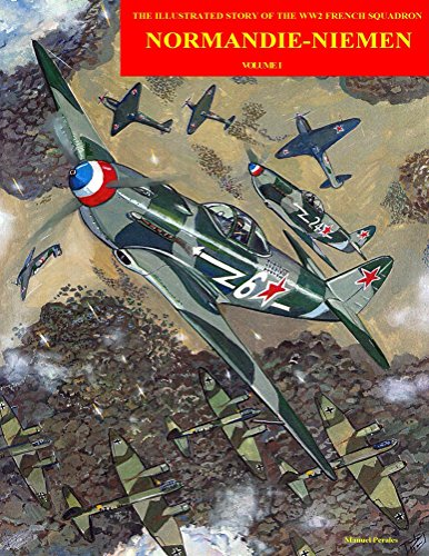 Normandie-Niemen (The story of the legendary Normandie-Niemen fighter squadron Book 1)