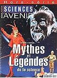 Sciences & Avenir Hors-Série n°111, juillet 1997 : De Faust à Einstein : Mythes et légendes de la science - Le big bang, les trous noirs, le mouvement perpétuel, la pomme de Newton Archimède, Faust...