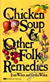 Chicken Soup and Other Folk Remedies, Lydia Wilen and Joan Wilen, 0449901092