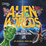 Alien Worlds: Your Guide to Extraterrestrial Life (National Geographic Kids)