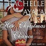 Her Christmas Chance: A Christmas Creek Romance, Book 2 | Rachelle Ayala