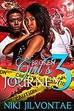 A BROKEN GIRL'S JOURNEY 3 (A BROKEN GIRL'S JOURNEY)