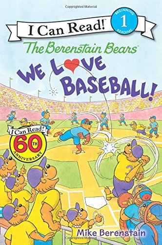 The Berenstain Bears: We Love Baseball! (I Can Read Level 1)