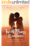 Twin Flame Romance: The Journey to Unconditional Love
