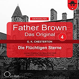 Die flüchtigen Sterne (Father Brown - Das Original 4) Hörbuch