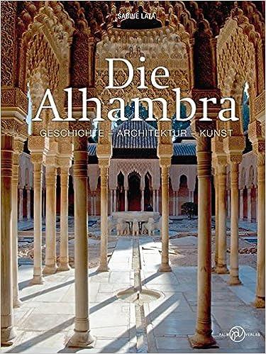 die alhambra geschichte architektur kunst amazon de sabine
