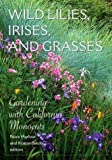 Wild Lilies, Irises, and Grasses, , 0520238486