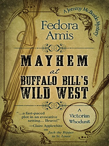 Mayhem at Buffalo Bill's Wild West (A Jemmy McBustle Mystery Book ()