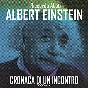 Albert Einstein: Cronaca di un incontro Audiobook
