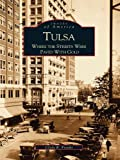 Tulsa: Where the Streets Were Paved With Gold (Images of America) (English Edition)